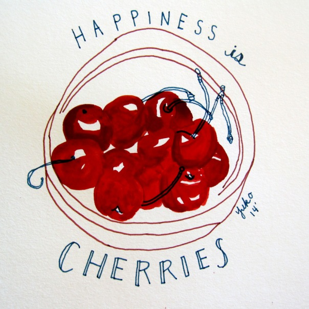 Happiness is cherries.