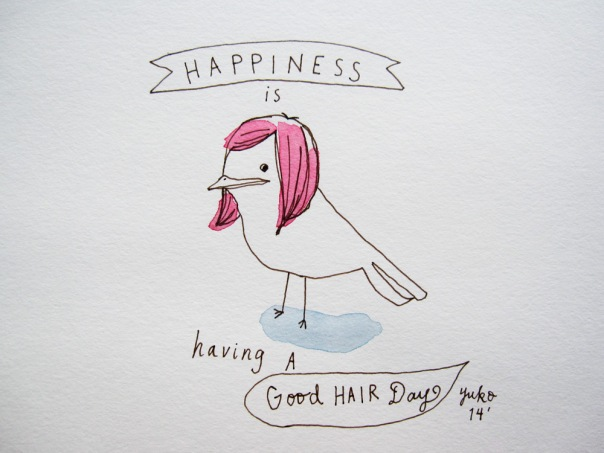 Happiness is having a good hair day.