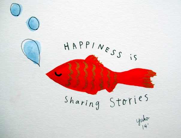 Happiness is sharing stories.