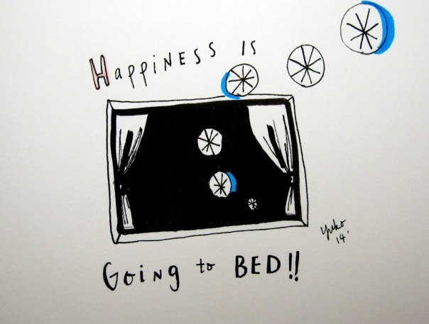 Happiness is going to bed!!  Stick a fork in me... I'm done.