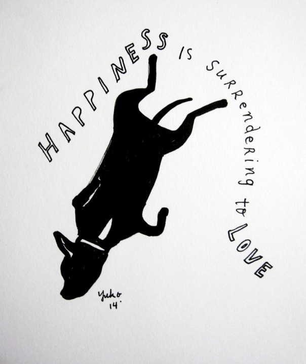 Happiness is surrendering to love.