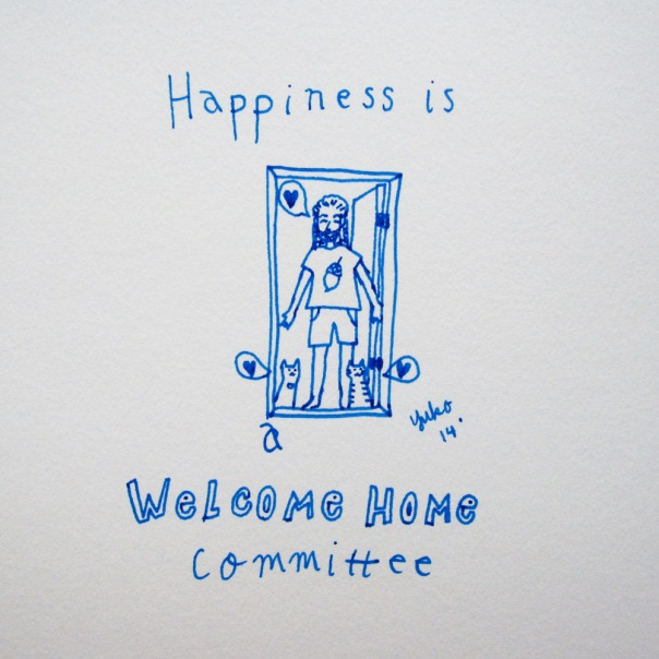 Happiness is a welcome home committee.