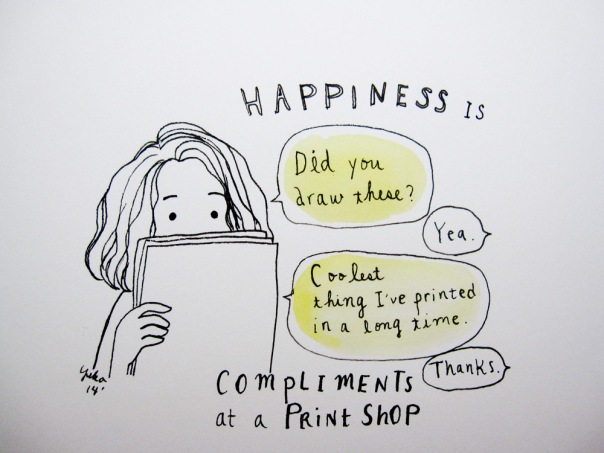 Happiness is compliments at a print shop.