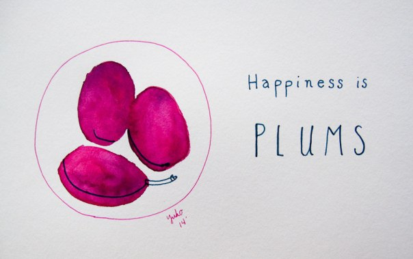 Happiness is plums.