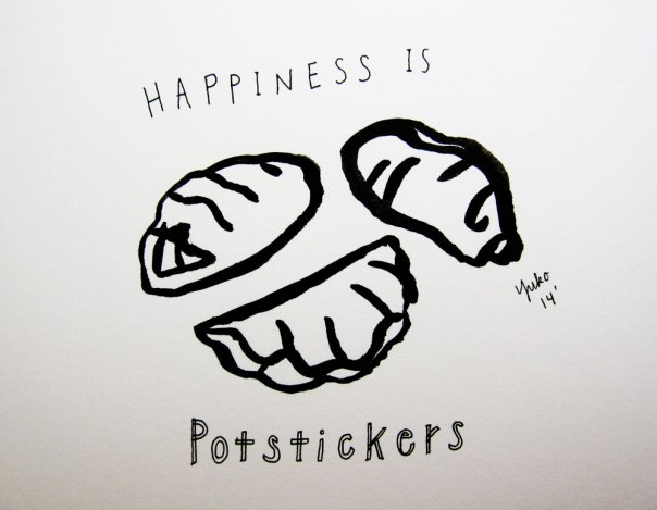 Happiness is potstickers.  a.k.a. Gyoza!