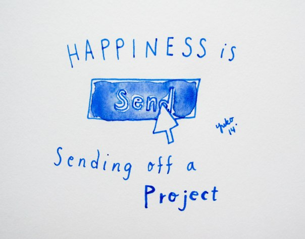 Happiness is sending off a project.