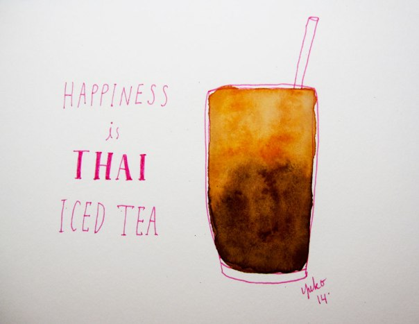 Happiness is Thai iced tea.  Yum.