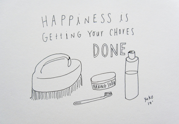 Happiness is getting your chores done.  I don't like cleaning but do like a clean house!