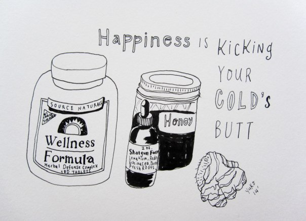 Happiness is kicking your cold's butt.  Stay healthy, friends!