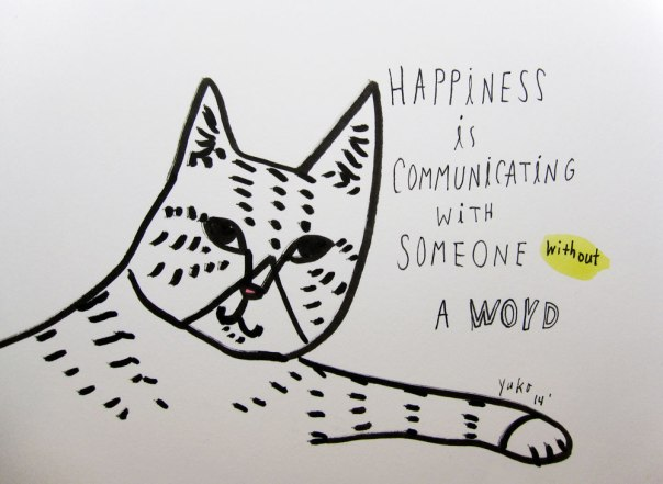 Happiness is communicating with someone without a word.