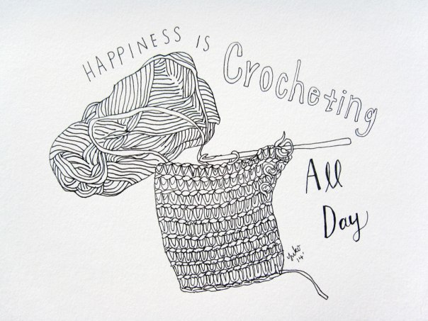 Happiness is crocheting all day.