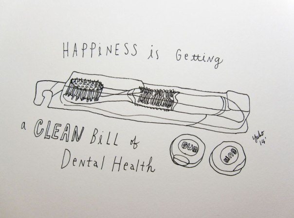 Happiness is getting a clean bill of dental health.