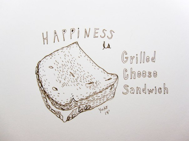 Happiness is grilled cheese sandwich.