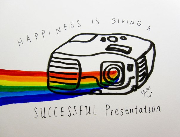 Happiness is giving a successful presentation.