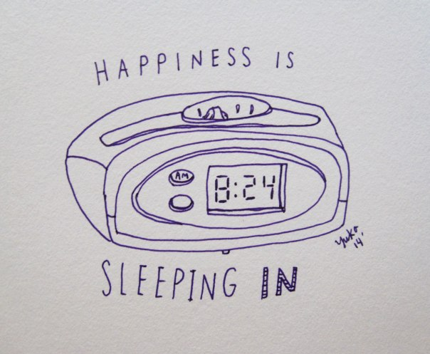 Happiness is sleeping in.