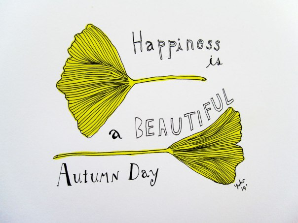 Happiness is a beautiful autumn day.