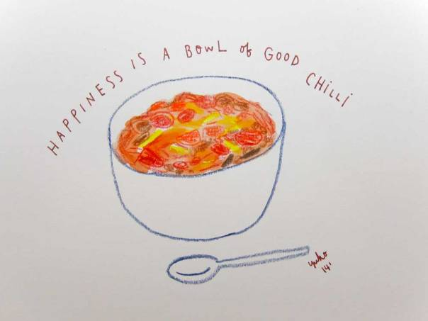 Happiness is a bowl of good chilli.