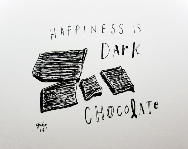 Happiness is dark chocolate.