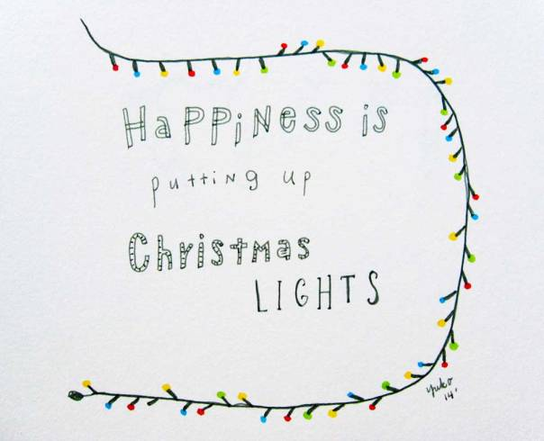 Happiness is putting up Christmas lights.