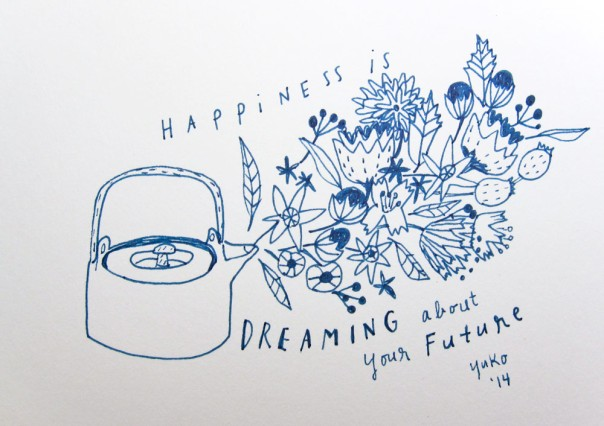 Happiness is dreaming about your future.