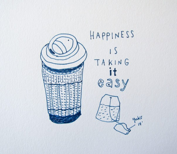 Happiness is taking it easy.