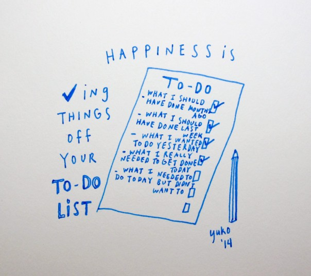 Happiness is checking things off your to-do list.
