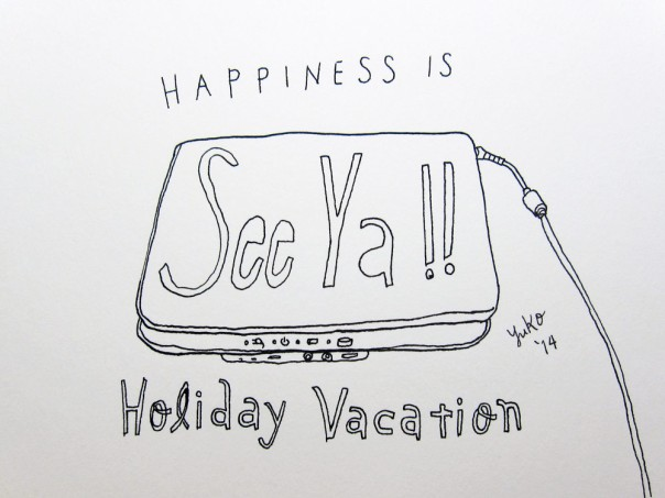 Happiness is holiday vacation.  My daily happiness post will return on January 1!!