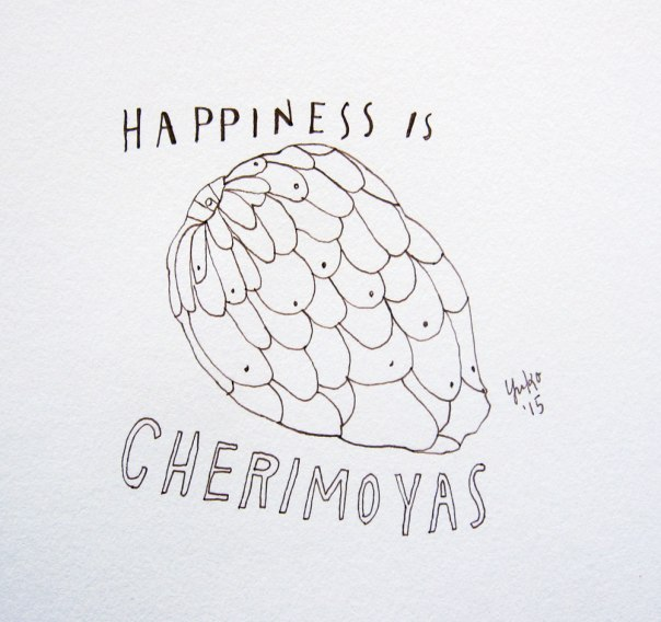 Happiness is Cherimoyas.  a.k.a. Custard Apple