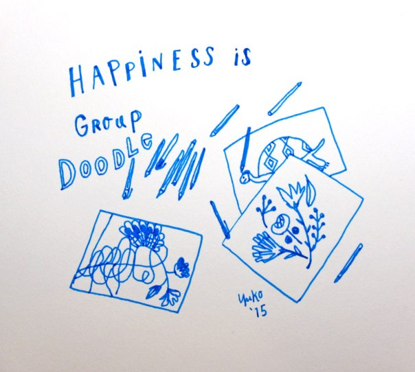 Happiness is group doodle. At the dinner today with some friends, we group-doodled and kept adding on to what other people drew.  It was a lot of fun!!