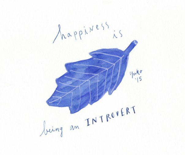 Happiness is being an introvert.