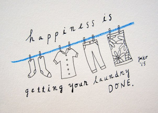 Happiness is getting your laundry done.