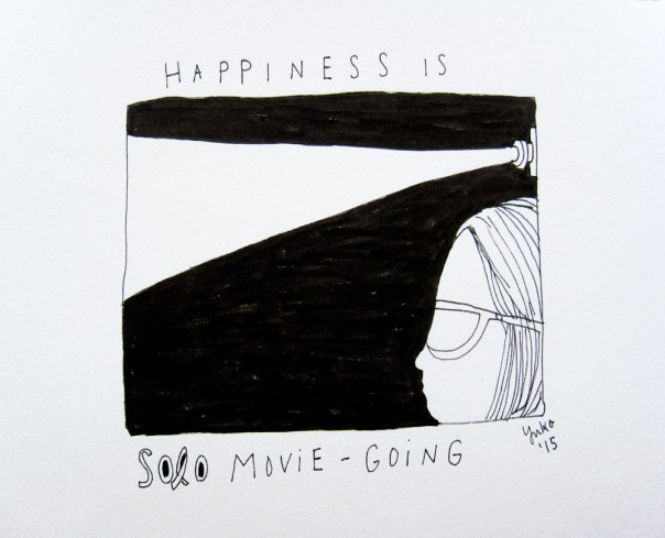 Happiness is solo movie-going.