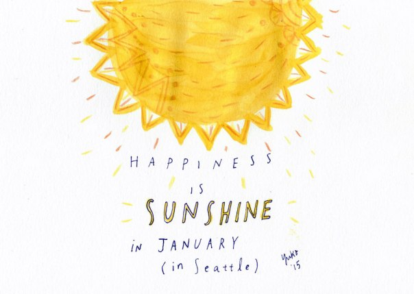Happiness is sunshine in January (in Seattle).