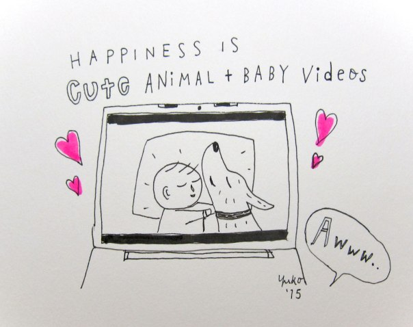 Happiness is cute animal and baby videos.  Never fails <3