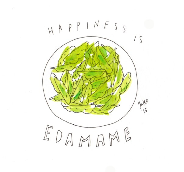 Happiness is edamame.  Such good snacks!