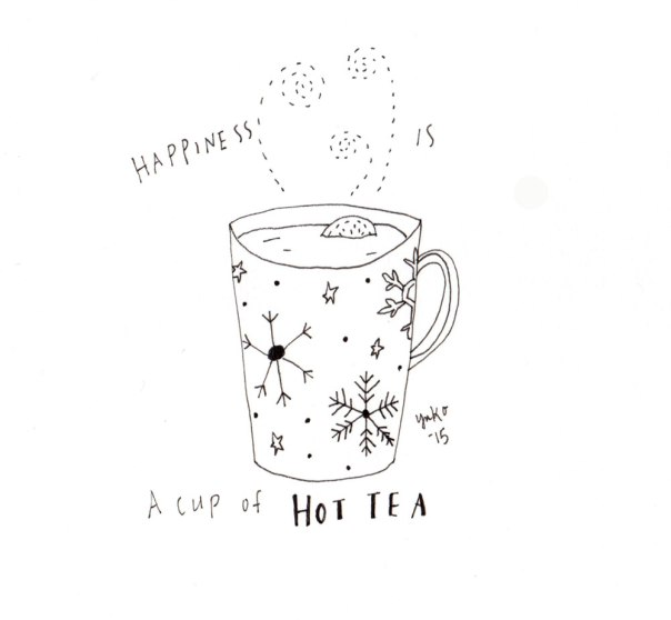 Happiness is a cup of hot tea.  So nice and soothing <3