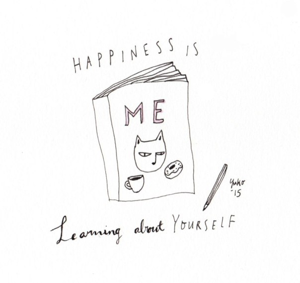 Happiness is learning about yourself.
