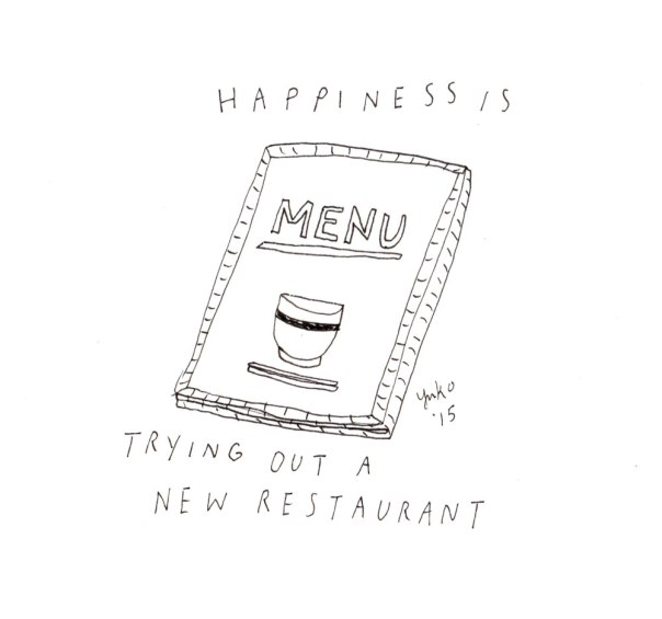 Happiness is trying out a new restaurant.