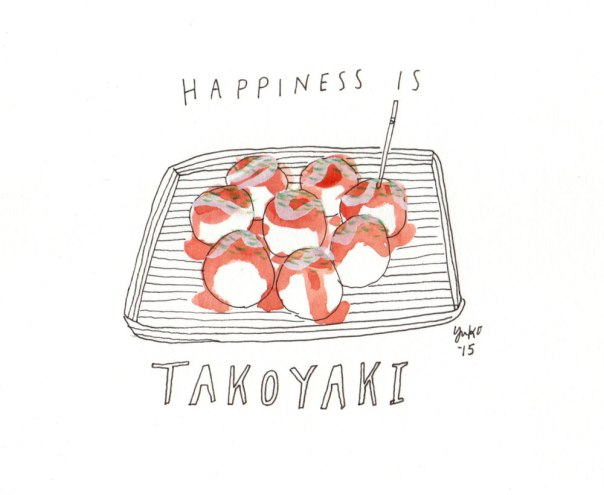 Happiness is takoyaki. One of my favorite snacks from Japan!  Ball-shaped dough with chopped octopus inside!