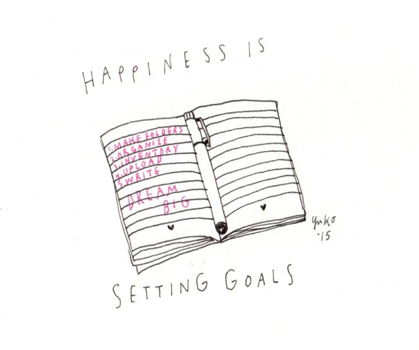 Happiness is setting goals.  My friend and I started meeting to set goals and support each other with our artistic pursuits.  Yay!