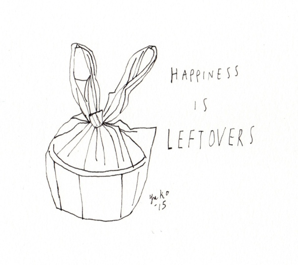 Happiness is leftovers.
