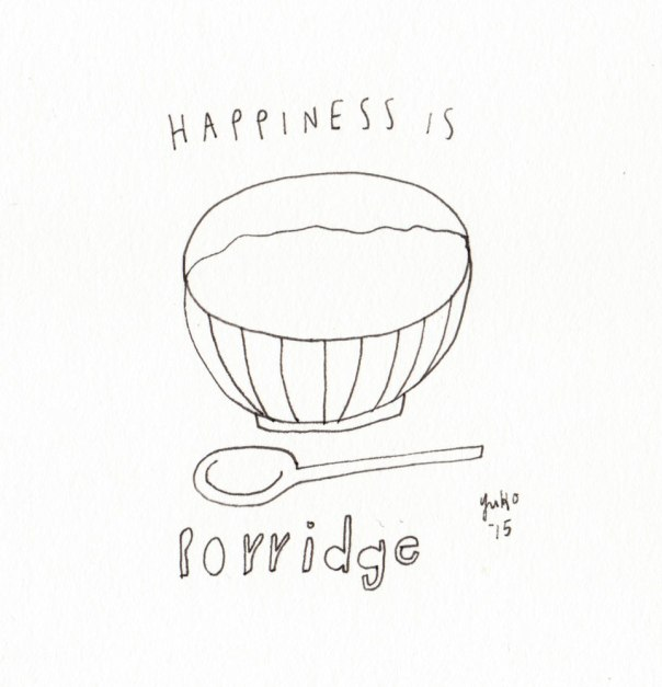 Happiness is porridge.  Sick day 2.  Getting better slowly but surely... :)
