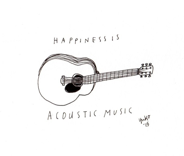 Happiness is acoustic music.
