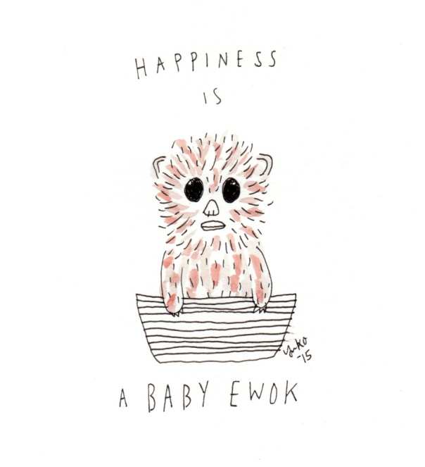 Happiness is a baby Ewok. I don't know what could be more adorable <3