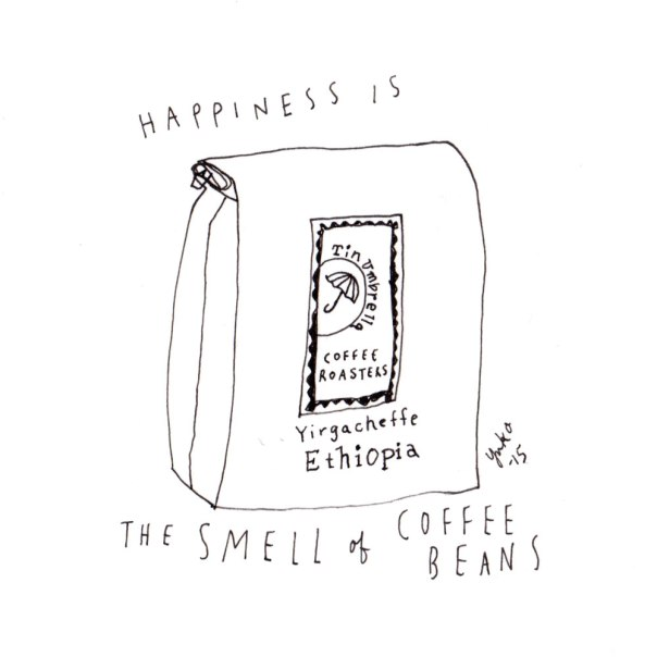 Happiness is the smell of coffee beans.
