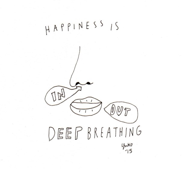 Happiness is deep breathing.  Remember to breaths :)