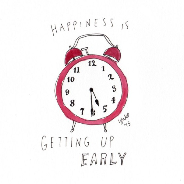 Happiness is getting up early. Ok, ok, I don't love getting up early, but I'm more productive when I get up early!