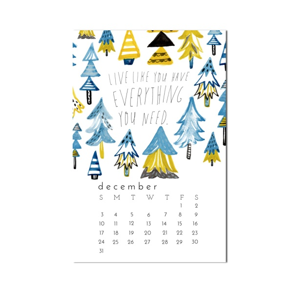 Live like you have everything you need watercolor art calendar