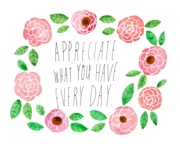 appreciate-what-you-have-every-day-8x10_1000px