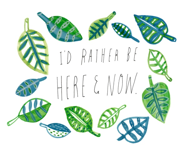id-rather-be-here-and-now-8x10_1000px